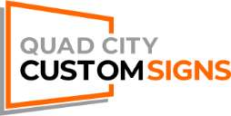 Quad City Custom Signs Offers Custom Signage for all your Business